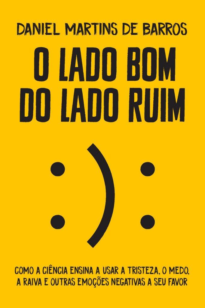 """""""O Lado Bom do Lado Ruim"""", de Daniel Martins de Barros"""