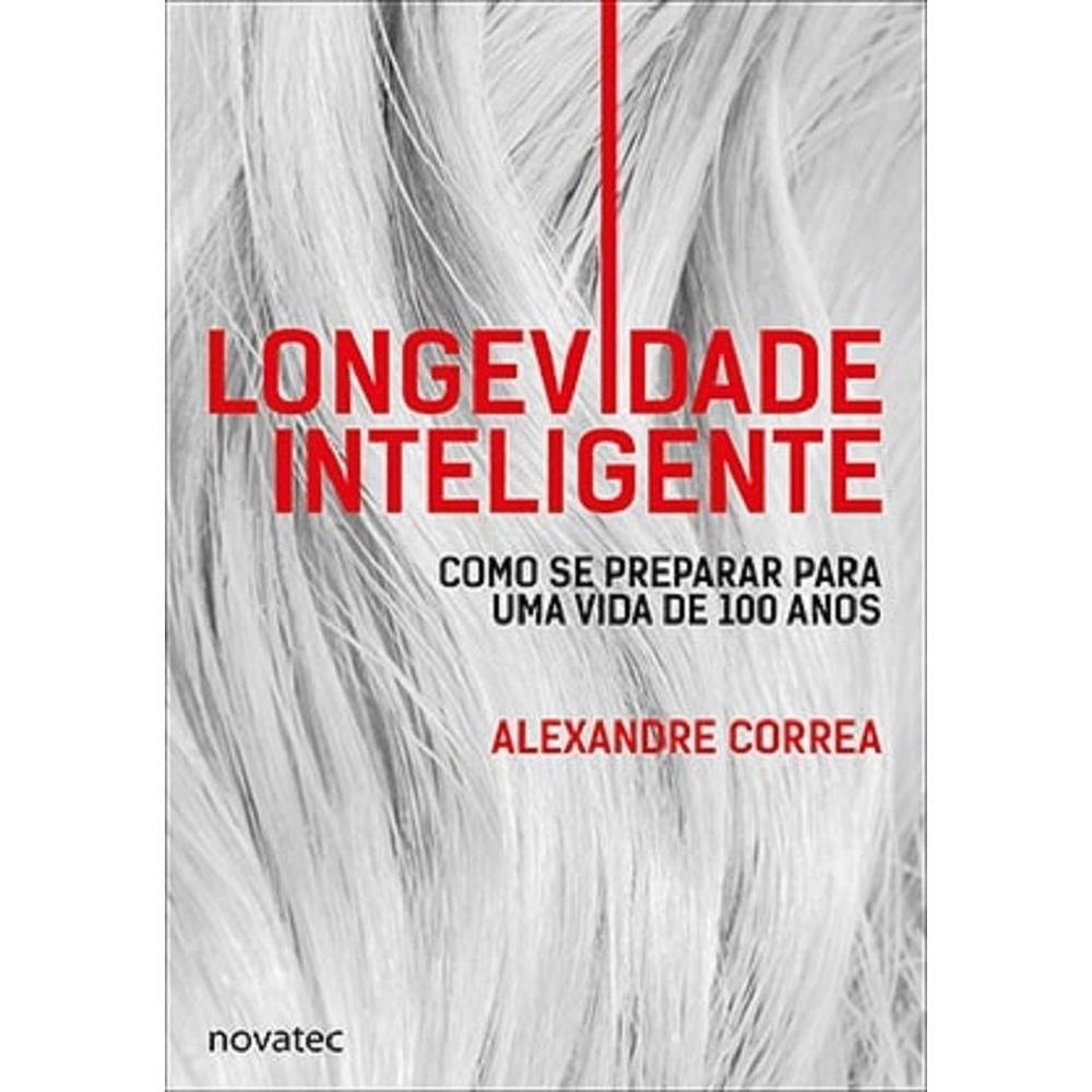 """Longevidade Inteligente"", de Alexandre Correa"